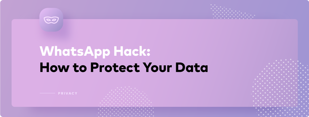 WhatsApp Hack: How to Protect Your Data