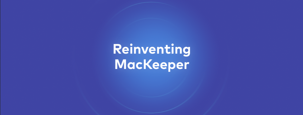 Reinventing MacKeeper: Our Transformative Vision