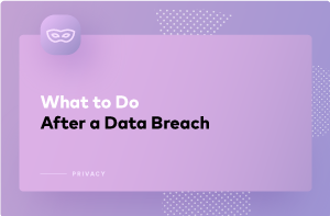 What to Do If Your Data Was Leaked in a Data Breach